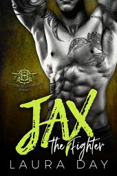 Jax the Fighter: A Bad Boy MMA Romance
