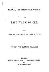 Behold, the Bridegroom cometh. The last warning cry. With reasons for the hope that is in me
