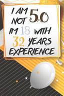 I Am Not 50 Im 18 With 32 Years Experience