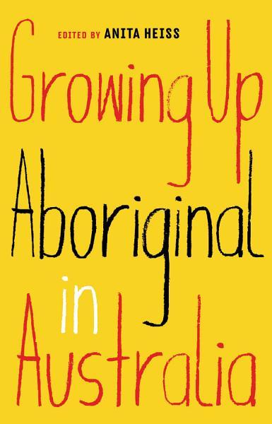 Download Growing Up Aboriginal in Australia Book