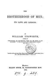 The brotherhood of men, its laws and lessons