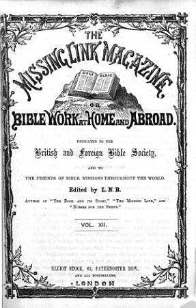 The Missing Link Magazine  Or  Bible Work at Home and Abroad PDF
