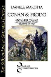 Conan & Frodo. La storia del fantasy nella letteratura