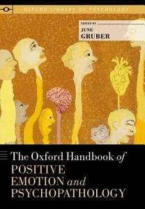 The Oxford Handbook of Positive Emotion and Psychopathology PDF