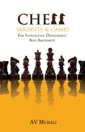 Chess Variants and Games