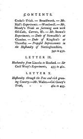 The farmer's tour through the east of England: being the register of a journey through various counties of this kingdom, to enquire into the state of agriculture, &c. containing, I. The particular methods of cultivating the soil; II. The conduct of live stock, and the modern system of breeding; III. The state of the population, the poor, labour, provisions, &c.; IV. The rental and value of the soil, and its division into farms, with various circumstances attending their size and state; V. The minutes of above five hundred original experiments, communicated by several of the nobility, gentry, &c. with other subjects that tend to explain the present state of English husbandry