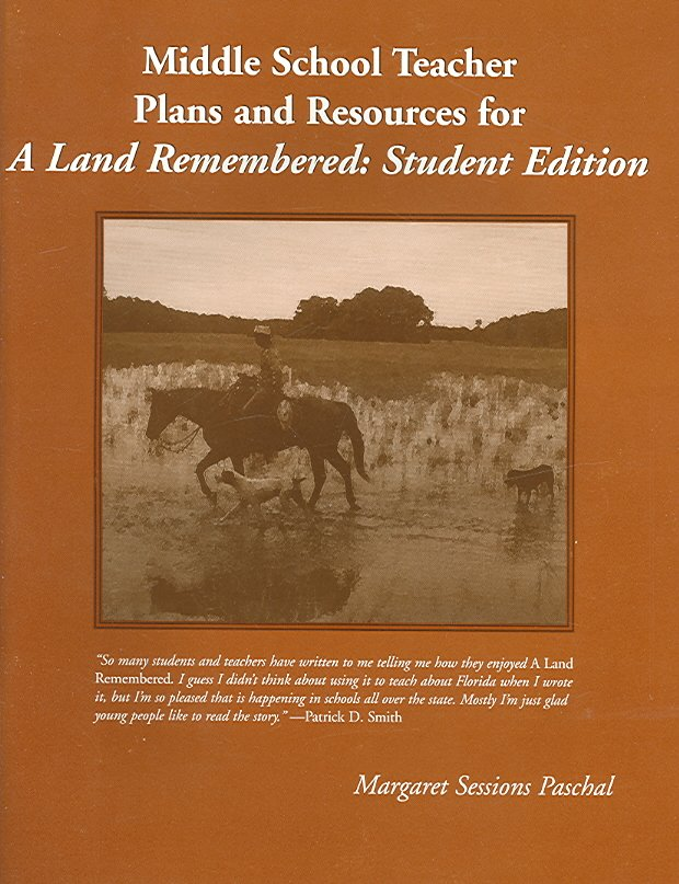 Middle School Teacher Plans and Resources for a Land Remembered: Student Edition