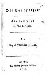 Die Hagestolzen. Ein Lustspiel in fünf Aufzügen [and in prose].