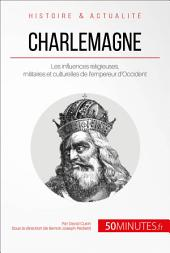 Charlemagne, empereur d'Occident: Aux sources de l'Europe