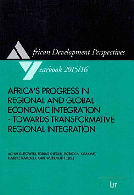 Africa s Progress in Regional and Global Economic Integration   Towards Transformative Regional Integration