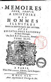 Memoires pour servir à l'histoire des hommes illustres dans la république des lettres. Avec un catalogue raisonné de leurs ouvrages: Tome 43, Volume43