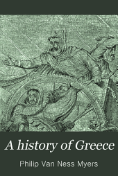 A History of Greece: For Colleges and High Schools