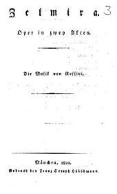 Zelmira: Oper in zwey Akten