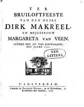 Ter bruiloftfeeste van den heere Dirk Makreel, en mejuffrouw Margareta van Veen: Gevierd den 18den. van Louwmaand, des jaars 1707
