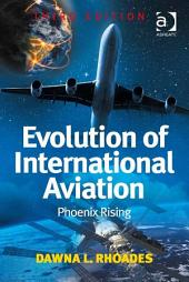 Evolution of International Aviation: Phoenix Rising, Edition 3