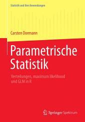 Parametrische Statistik: Verteilungen, maximum likelihood und GLM in R