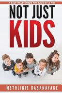 Not Just Kids