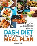 DASH Diet Mediterranean Solution Meal Plan