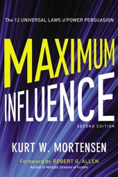 Maximum Influence: The 12 Universal Laws of Power Persuasion, Edition 2