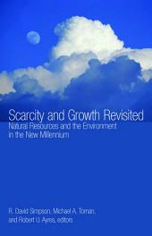 Scarcity and Growth Revisited: Natural Resources and the Environment in the New Millenium