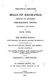 A Treatise on the Law of Bills of Exchange, Checks on Bankers, Promissory Notes, Bankers' Cash Notes, and Bank-notes