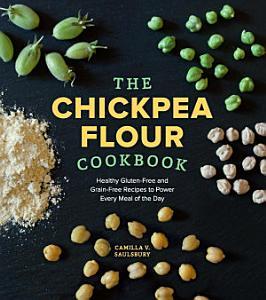The Chickpea Flour Cookbook Book