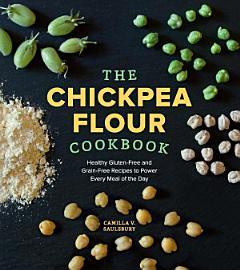 The Chickpea Flour Cookbook