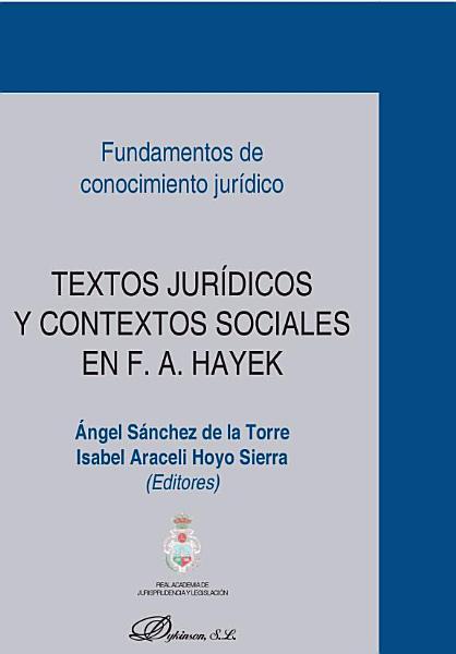 Textos Juridicos Y Contextos Sociales En F A Hayek