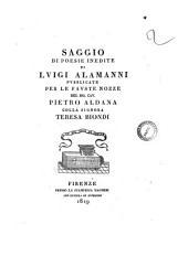 Saggio di poesie inedite di Luigi Alamanni pubblicate per le fauste nozze del sig. cav. Pietro Aldana colla signora Teresa Biondi