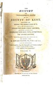 The History and Topographical Survey of the County of Kent: Volume 5