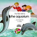 My First Visit to the Aquarium