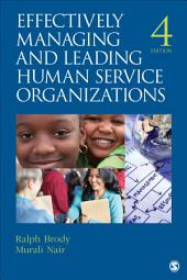 Effectively Managing and Leading Human Service Organizations: Edition 4