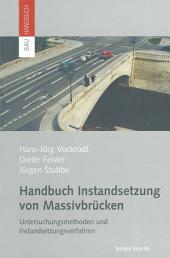 Handbuch Instandsetzung von Massivbrücken: Untersuchungsmethoden und Instandsetzungsverfahren