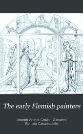 The Early Flemish Painters: Notices of Their Lives and Works