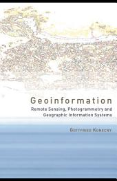 Geoinformation: Remote Sensing, Photogrammetry and Geographic Information Systems