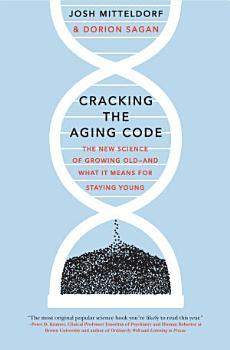 Cracking the Aging Code PDF