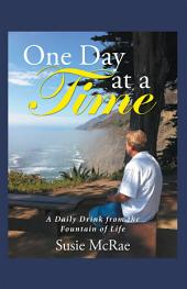One Day at a Time: A Daily Drink from the Fountain of Life