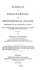 Elements of trigonometry, and trigonometrical analysis, preliminary to the differential calculus