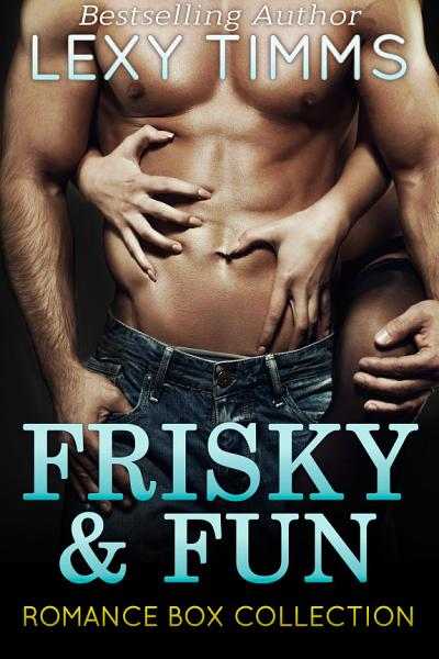 Download Frisky and Fun Romance Box Collection Book