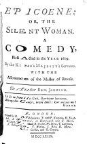 Epicœne: or, The silent woman, a comedy