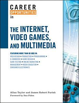 Career Opportunities in the Internet  Video Games  and Multimedia PDF