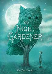 The Night Gardener: with audio recording