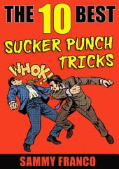 The 10 Best Sucker Punch Tricks: How to Master the One-Shot Knockout Punch