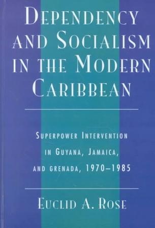 Dependency and Socialism in the Modern Caribbean PDF