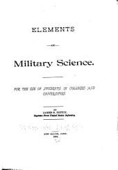 Elements of Military Science: For the Use of Students in Colleges and Universities