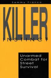 Killer Instinct: Unarmed Combat for Street Survival