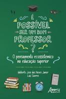 Poss  vel ser um Bom Professor  O Pensamento Ecossist  mico na Educa    o Superior PDF