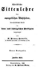 Christliche Sittenlehre der evangelischen Wahrheiten: dem christlichen Volke in sonn- und festtäglichen Predigten vorgetragen, Band 12