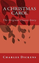 A Christmas Carol   The Original Classic Story by Charles Dickens