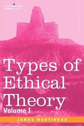 Types of Ethical Theory: Volume 1